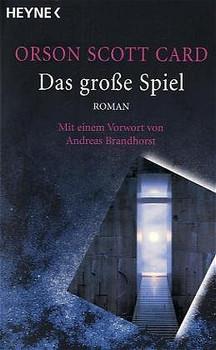 Das große Spiel: Roman - Mit einem Vorwort von Arthur C. Clarke - Orson Scott Card
