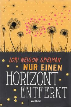 Nur einen Horizont entfernt - Lori Nelsen Spielman [Gebundene Ausgabe, Weltbild]