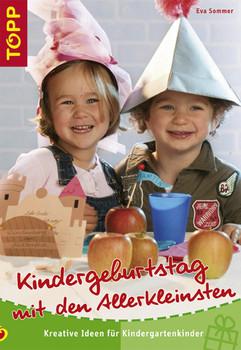 Kindergeburtstag mit den Allerkleinsten: Für Kinder im Kindergarten-Alter - Eva Sommer