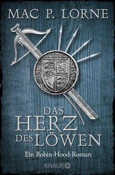 Das Herz des Löwen. Ein Robin-Hood-Roman - Mac P. Lorne  [Taschenbuch]
