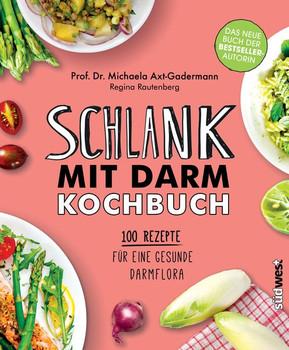 Schlank mit Darm Kochbuch. 100 Rezepte für eine gesunde Darmflora - Michaela Axt-Gadermann  [Gebundene Ausgabe]