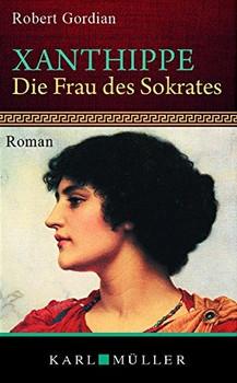 Xantippe, die Frau des Sokrates - Gordian, Robert