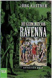 Die Germanen von Ravenna. - Jörg Kastner