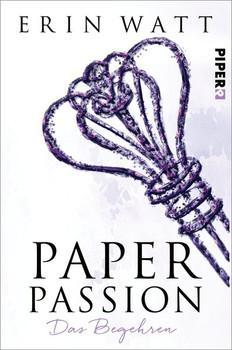 Paper Passion. Das Begehren - Erin Watt [Taschenbuch]