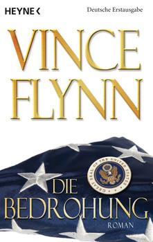 Die Bedrohung: Roman - Vince Flynn