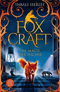 Foxcraft – Die Magie der Füchse - Inbali Iserles  [Taschenbuch]