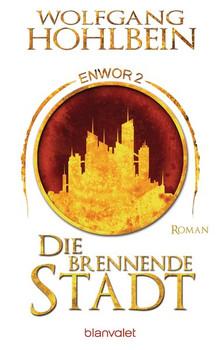 Die brennende Stadt - Enwor 2. Roman - Wolfgang Hohlbein  [Taschenbuch]