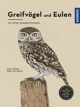 Greifvögel und Eulen. Die Arten Nordwesteuropas - Joris De Raedt  [Gebundene Ausgabe]