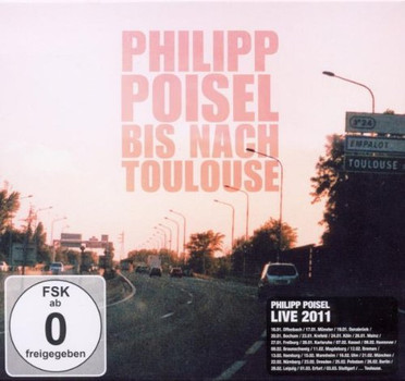 Philipp Poisel - Bis Nach Toulouse (Deluxe Edition CD/DVD)