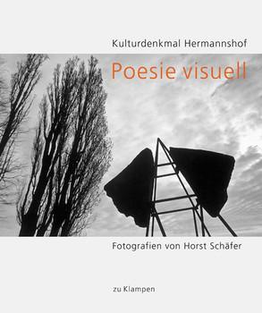 Poesie visuell. Kulturdenkmal Hermannshof  Fotografien von Horst Schäfer [Gebundene Ausgabe]