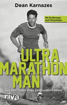 Ultramarathon Man. Aus dem Leben eines 24-Stunden-Läufers - Dean Karnazes  [Taschenbuch]