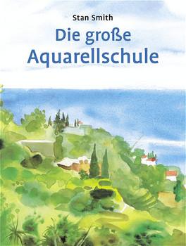 Die große Aquarellschule - Stan Smith