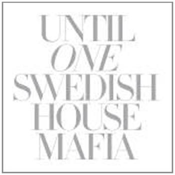 Swedish House Mafia - Until One