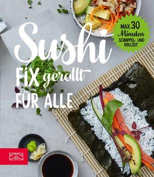 Sushi. Fix gerollt für alle - Lukas Grossmann  [Taschenbuch]