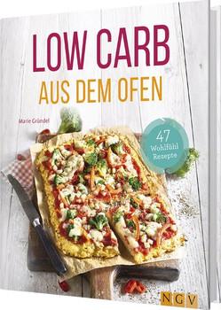 Low Carb aus dem Ofen. 47 Wohlfühlrezepte - Marie Gründel  [Gebundene Ausgabe]