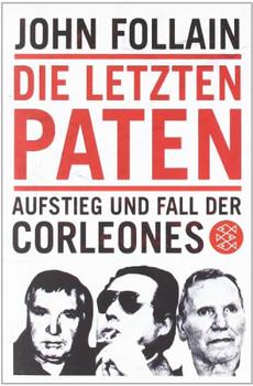 Die letzten Paten. Aufstieg und Fall der Corleones - John Follain