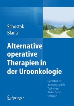 Alternative operative Therapien in der Uroonkologie. Operationen, Interventionelle Techniken, Radiochemotherapie