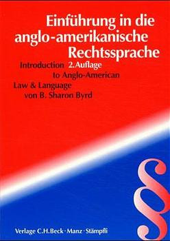 Einführung in die anglo-amerikanische Rechtssprache: Introduction to Anglo-American Law and Language: BD I - B. Sharon Byrd