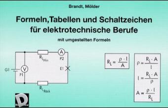 Formeln, Tabellen und Schaltzeichen für elektrotechnische Berufe mit umgestellten Formeln - Wolfgang Brandt