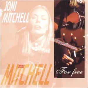Joni Mitchell - For Free