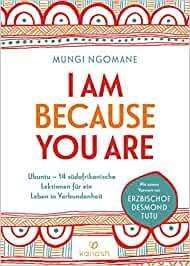 Ubuntu. Zusammen sind wir stark: 14 afrikanische Lektionen für ein Leben in Liebe und Verbundenheit - Mit einem Vorwort von Erzbischof Desmond Tutu - Mungi Ngomane  [Gebundene Ausgabe]