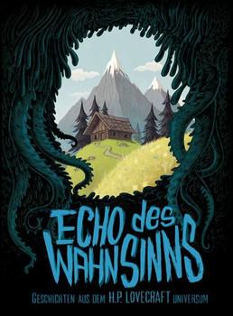 Echo des Wahnsinns. Geschichten aus dem H.P. Lovecraft Universum [Gebundene Ausgabe]
