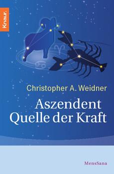 Aszendent - Quelle der Kraft - Christopher A. Weidner