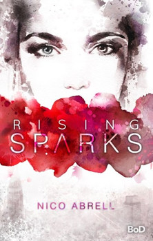 Rising Sparks - Nico Abrell  [Gebundene Ausgabe]