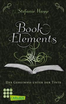 BookElements 3: Das Geheimnis unter der Tinte - Stefanie Hasse [Taschenbuch]
