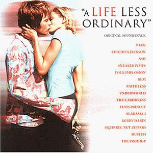 Lebe lieber ungewöhnlich (A Life Less Ordinary) [Soundtrack]