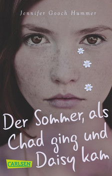 Der Sommer, als Chad ging und Daisy kam - Jennifer Gooch Hummer [Taschenbuch]