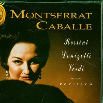 Montserrat Caballe - Rossini, Donizetti, Verdi: Rarities