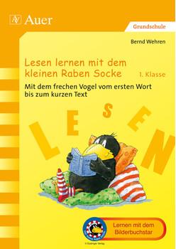 Lesen lernen mit dem kleinen Raben Socke: Mit dem frechen Vogel vom ersten Wort bis zum kurzen Text (1. Klasse) - Wehren, Bernd