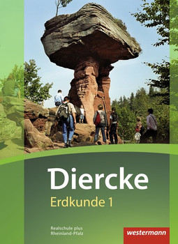 Diercke Erdkunde / Diercke Erdkunde - Ausgabe 2016 für Realschulen plus in Rheinland-Pfalz. Ausgabe 2016 für Realschulen plus in Rheinland-Pfalz / Schülerband 1: mit Schutzumschlag