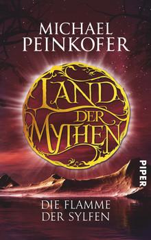 Land der Mythen - Die Flamme der Sylfen - Peinkofer, Michael