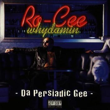 Ro-Cee - Da Persiadic Gee