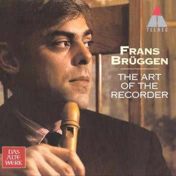 Frans Brüggen - The Art Of Recorder