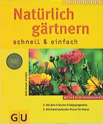 GU Pflanzenratgeber: Natürlich gärtnern - schnell und einfach - Wolfgang Hensel