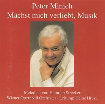 Peter Minich - Heinrich Strecker: Machst Mich Verliebt, Musik