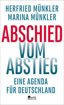 Abschied vom Abstieg. Eine Agenda für Deutschland - Herfried Münkler  [Gebundene Ausgabe]