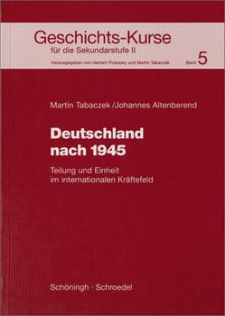 Geschichts-Kurse für die Sekundarstufe II, 5: Deutschland nach 1945. Teilung und Einheit im internationalen Kräftefeld: BD 5