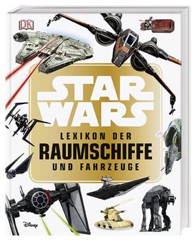 Star Wars™ Lexikon der Raumschiffe und Fahrzeuge - Landry Q. Walker  [Gebundene Ausgabe]