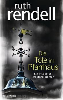 Die Tote im Pfarrhaus. Ein Inspector-Wexford-Roman - Ruth Rendell  [Gebundene Ausgabe]