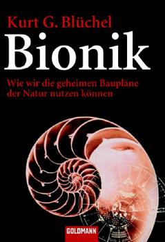 Bionik: Wie wir die geheimen Baupläne der Natur nutzen können - Kurt G. Blüchel