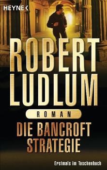 Die Bancroft Strategie - Robert Ludlum