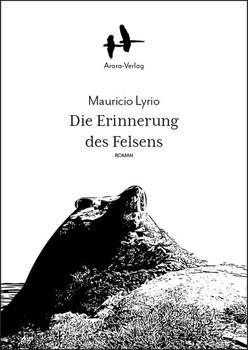 Die Erinnerung des Felsens - Mauricio Lyrio  [Taschenbuch]