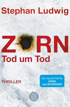Zorn - Tod um Tod. Thriller - Stephan Ludwig  [Taschenbuch]
