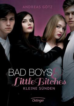 Bad Boys and Little Bitches. Kleine Sünden. Band 2 - Andreas Götz  [Gebundene Ausgabe]