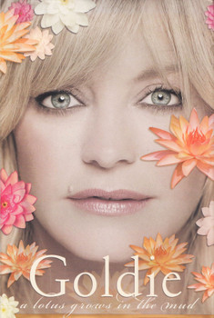 A Lotus Grows in the Mud - Goldie Hawn [Hardcover]