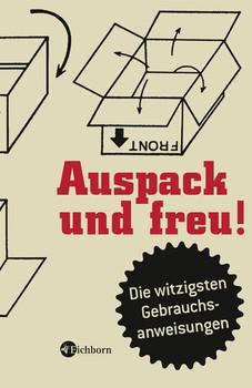 Auspack und Freu: Die witzigsten Gebrauchsanweisungen - Jürgen Hahn
